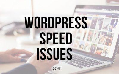 WordPress Speed Issues [2019]