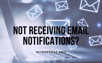 Im not receiving email notifications from my website! [WordPress 2019]